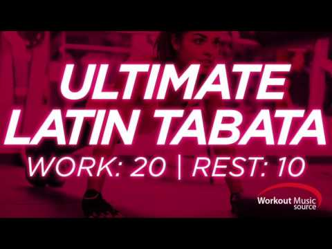 Workout Music Source // Ultimate Latin Tabata With Vocal Cues (Work: 20 Secs   Rest: 10 Secs)
