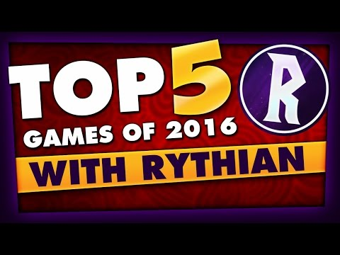 Rythian's Top 5 Games of 2016!