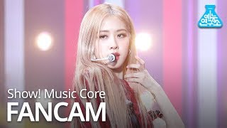 [예능연구소 직캠] BLACKPINK - Kill This Love (ROSÉ), 블랙핑크 - Kill This Love (로제) @Show! Music Core 20190406