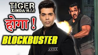 Tiger Is Blockbuster | Karan Johar Review On Tiger Zinda Hai Trailer | Salman khan | Katrina Kaif