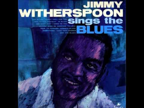 Jimmy Witherspoon  Going ' to Chicago Blues