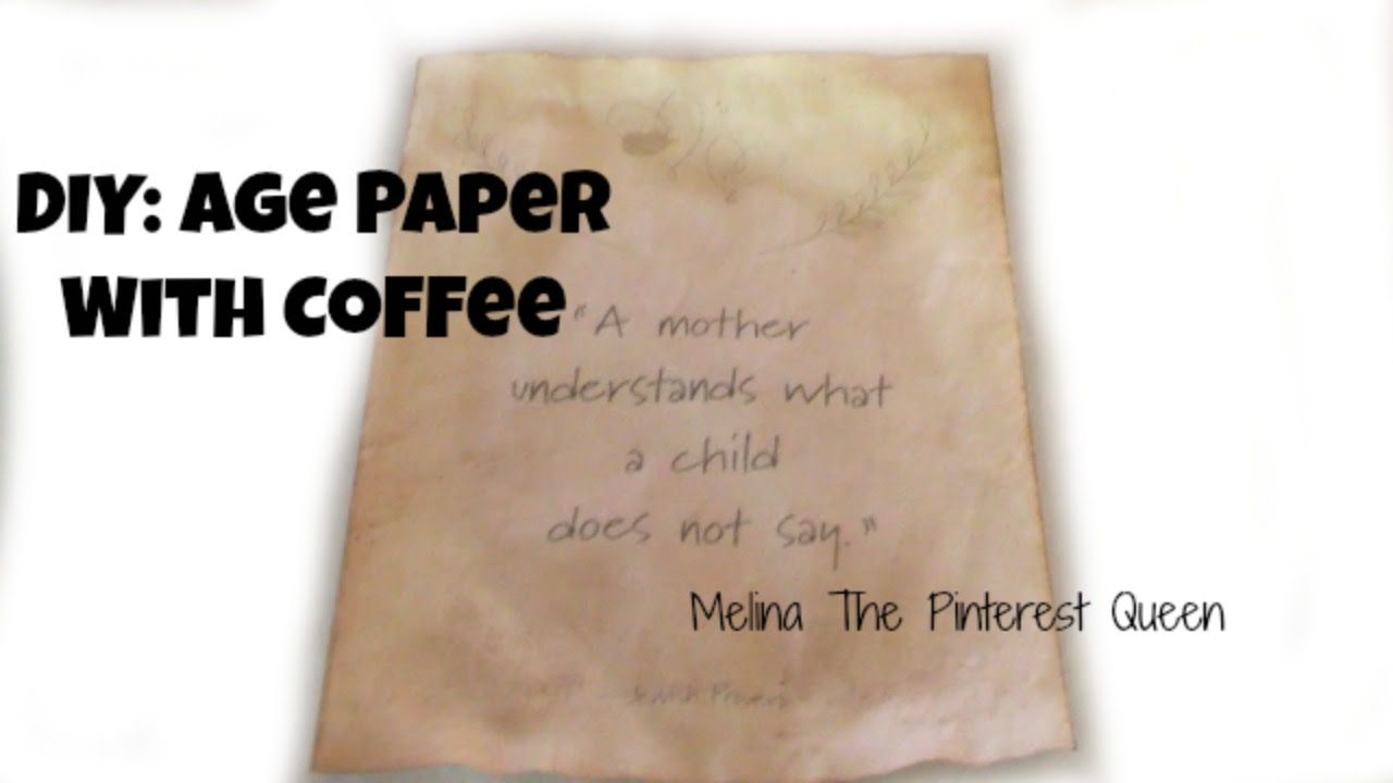 Diy Age Paper With Coffee You