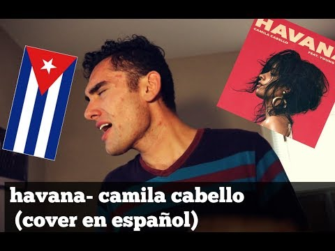 havana- camila cabello ft young thug (male spanish cover español)