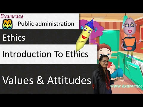 Values & Attitudes: Introduction to Ethics