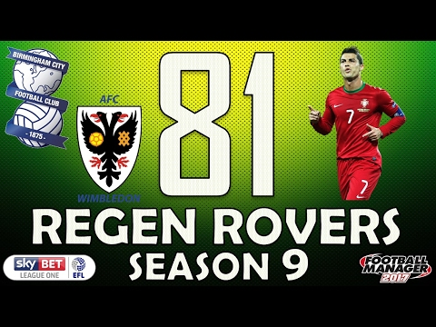 Regen Rovers | #81 A Famous Onlooker | Football Manager 2017 Create-A-Club Career