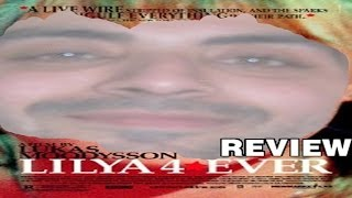 Video MovieFile - Lilya 4 Ever (2002) Review HD download MP3, 3GP, MP4, WEBM, AVI, FLV September 2017