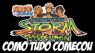 Naruto Ultimate Ninja Storm Revolution - Como Tudo Começou