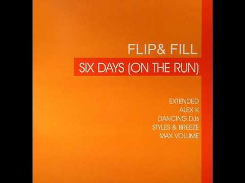 Flip & Fill - Six Days ( On The Run ) Alex k