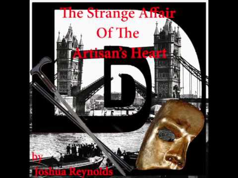 Episode 53: The Strange Affair Of The Artisan's Heart by Joshua Reynolds