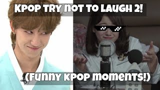Kpop try not to laugh part 2! (Funny moments!)