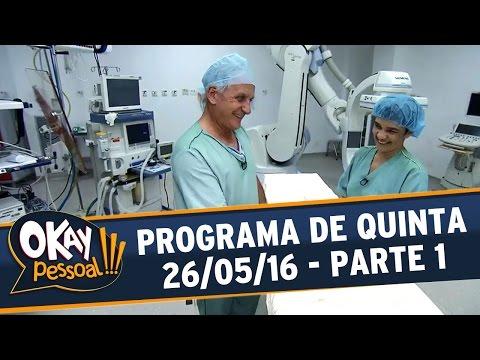 Okay Pessoal!!! (25/05/16) - Quinta - Parte 1