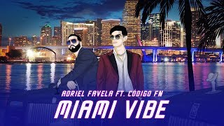 Adriel Favela feat. Código FN- Miami Vibe (Letra Oficial/Lyrics)