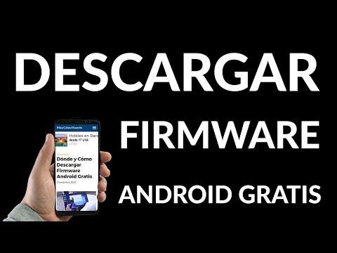 ¿Dónde y Cómo Descargar Firmware Android Gratis?