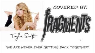 Fragments [Taylor Swift Cover] - We Are Never Ever Getting Back Together [FREE EP DOWNLOAD]