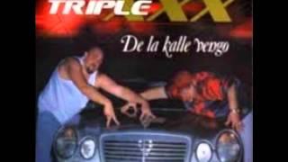 Triple xxx - De la kalle vengo