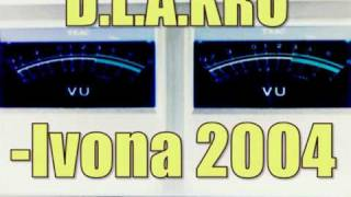 D.L.A.KRU-Ivona 2004
