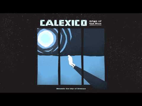 """Calexico - """"Beneath"""