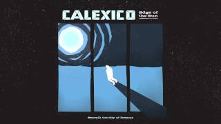 "Calexico - ""Beneath the City of Dreams"" (Full Album Stream)"