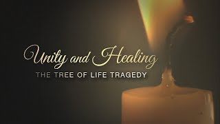 Unity And Healing: The Tree of Life Tragedy