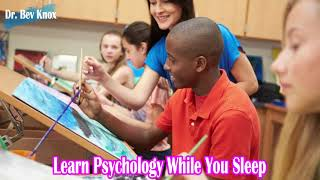 Learn Psychology While You Sleep - Student-Centered Teaching & Learning