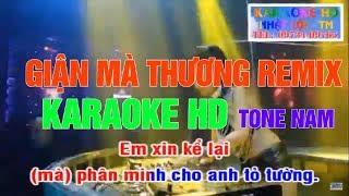 GIẬN MÀ THƯƠNG REMIX DJ   KARAOKE BEAT REMIX   NHẠC SỐNG NGHỆ AN