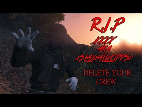 GTAV Online - R.I.P XXXX Delete Your Crew.