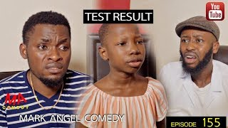 TEST RESULT Mark Angel Comedy Episode 155