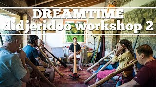 Dreamtime didgeridoo workshop 2 - 22 e 23 Giugno