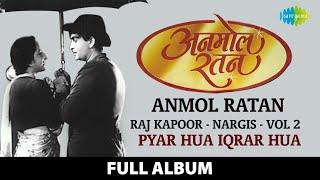 Anmol Ratan | Raj Kapoor Nargis Vol 2 | Pyar Hua Iqrar Hua | Aaja Sanam Madhur Chandni Men