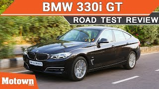 BMW 330i GT Road Test Review | Motown India