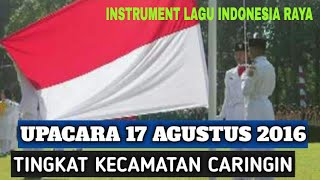Download Lagu Indonesia Raya - Upacara 17 Agustus HUT Kemerdekaan RI tahun 2016 Kecamatan Caringin