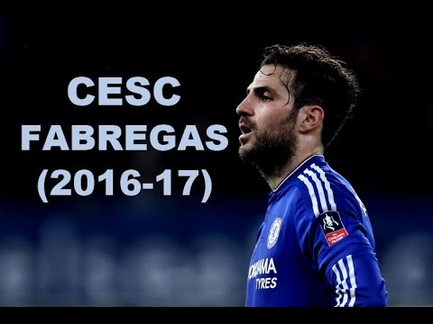 Cesc Fabregas - Passes, Assists, Goals (2016-17)