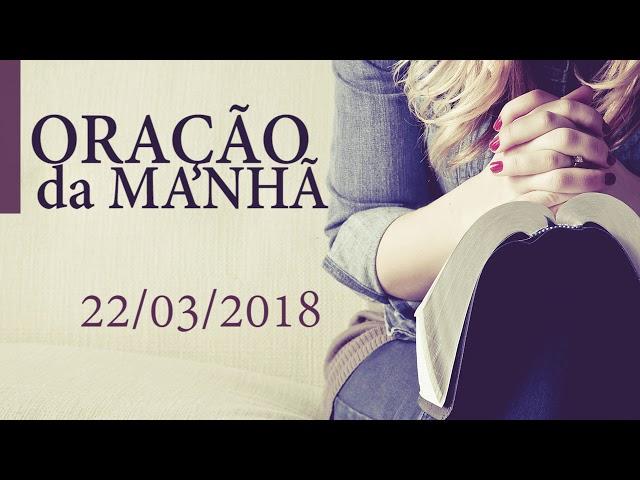 Oração da Manhã - Quinta-feira, 22 de Março de 2018 | Bispa Virginia Arruda