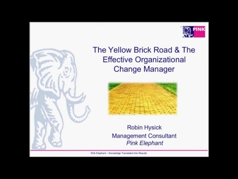The Yellow Brick Road & The Effective Organizational Change Manager
