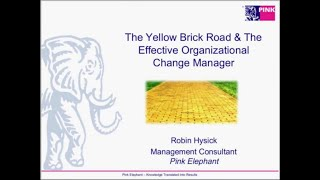The Yellow Brick Road The Effective Organizational Change Manager