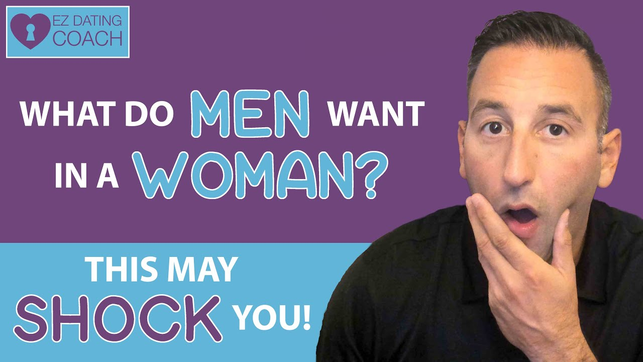 What Do Men Want in a Woman | This May SHOCK YOU