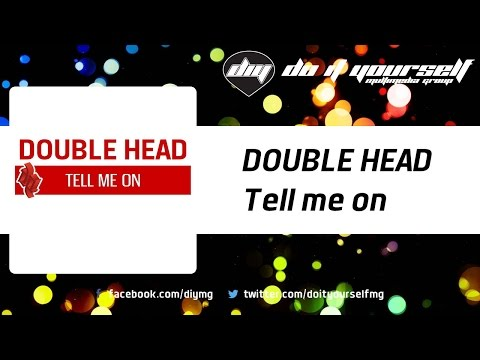 DOUBLE HEAD - Tell Me On [Official]