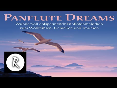 Best Panflute Music: Panflute dreams - Instrumental Meditation Music | Yoga Music | Spa Music