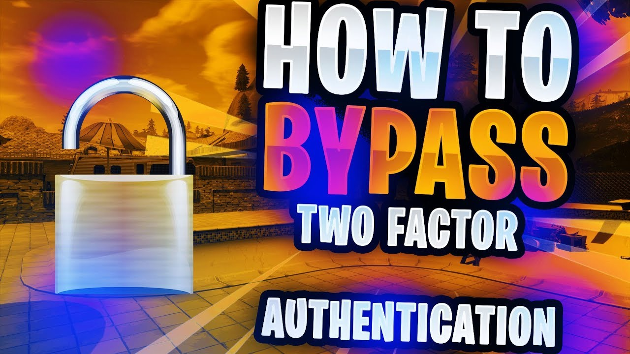 fortnite how to bypass two factor authentication easily - two step verification fortnite