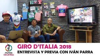 GIRO D'ITALIA 2018 : Entrevista y previa con Iván Parra (E1)