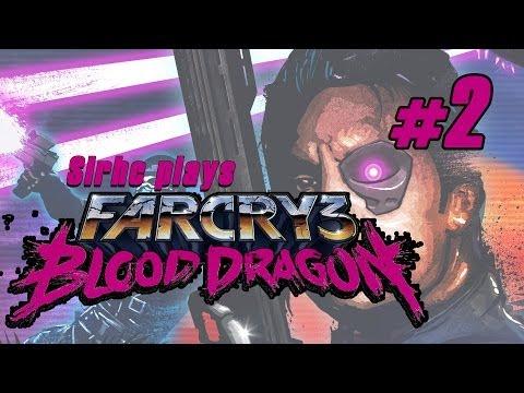 Sirhc plays Far Cry 3 Blood Dragon Ep. 2: Laser Fusion Blasts
