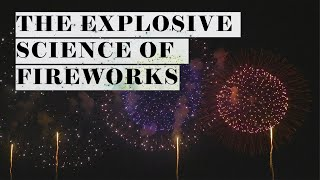 How do fireworks actually work? Here's the explosive science.