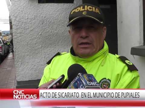 ACTO DE SICARIATO EN EL MUNICIPIO DE PUPIALES