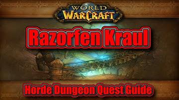 Classic WoW: Razorfen Kraul Horde Quest Guide