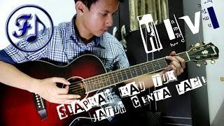 Hivi - Siapkah Kau Tuk Jatuh Cinta Lagi Cover - (Funjam Guitar Cover)