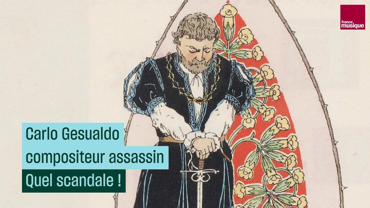 L'histoire de Carlo Gesualdo, compositeur assassin - Quel scandale ! - Culture prime