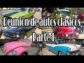 Reunión de autos clásicos (Parte 1)