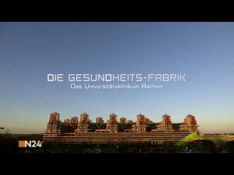 Die Gesundheits Fabrik - Das Universitätsklinikum Aachen | N24 Dokumentation