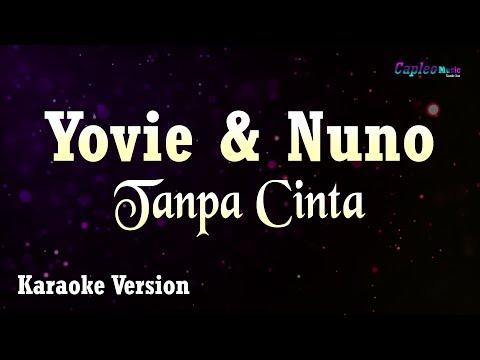 Karaoke Yovie & Nuno - Tanpa Cinta (Tanpa Vocal)