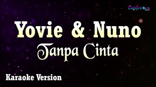 Download Karaoke Yovie & Nuno - Tanpa Cinta (Tanpa Vocal) Mp3